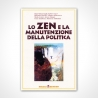 Lo Zen e la Manutenzione della Politica