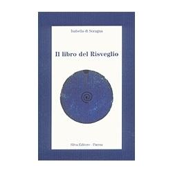 Il libro del risveglio - detti, intuizioni, poemi che indicano la vera sorgente della vita