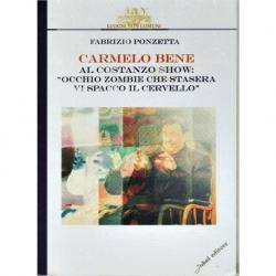 """Carmelo Bene al Costanzo Show: """"Occhio zombie che stasera vi spacco il cervello"""""""
