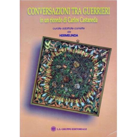 Conversazioni tra Guerrieri - in un ricordo di Carlos Castaneda