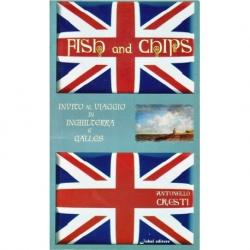Fish and Chips - invito al viaggio in Inghilterra e Galles