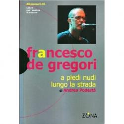 Francesco de Gregori - a piedi nudi lungo la strada