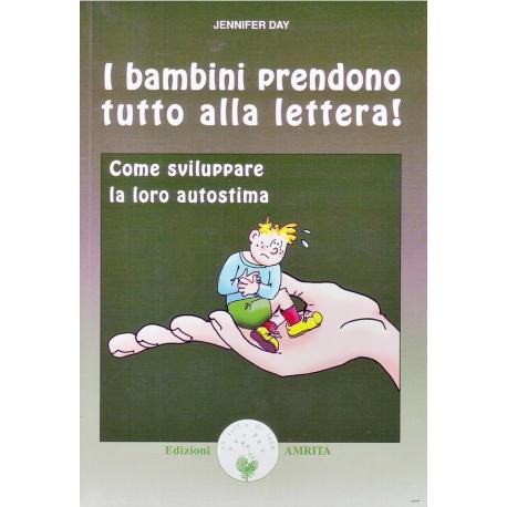 I bambini prendono tutto alla lettera! Come sviluppare la loro autostima