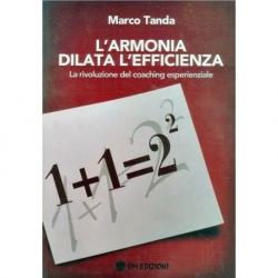 L'Armonia dilata l'efficienza - La ricoluzione del coaching esperienziale