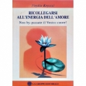 Ricollegarsi all'energia dell'Amore