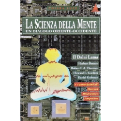 La scienza della mente - Un dialogo Oriente-Occidente